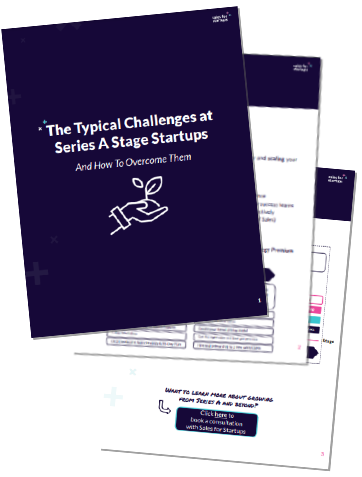 The Typical Challenges at Series A Stage Startups